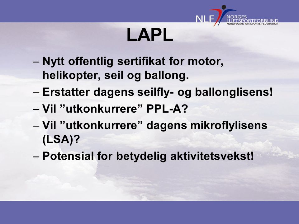 LAPL Nytt offentlig sertifikat for motor, helikopter, seil og ballong.
