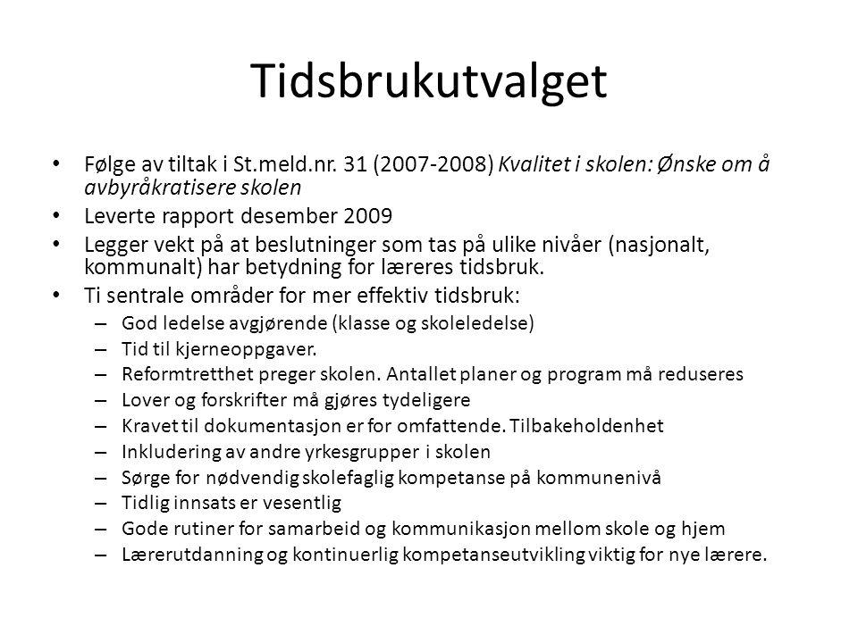 Tidsbrukutvalget Følge av tiltak i St.meld.nr. 31 (2007-2008) Kvalitet i skolen: Ønske om å avbyråkratisere skolen.
