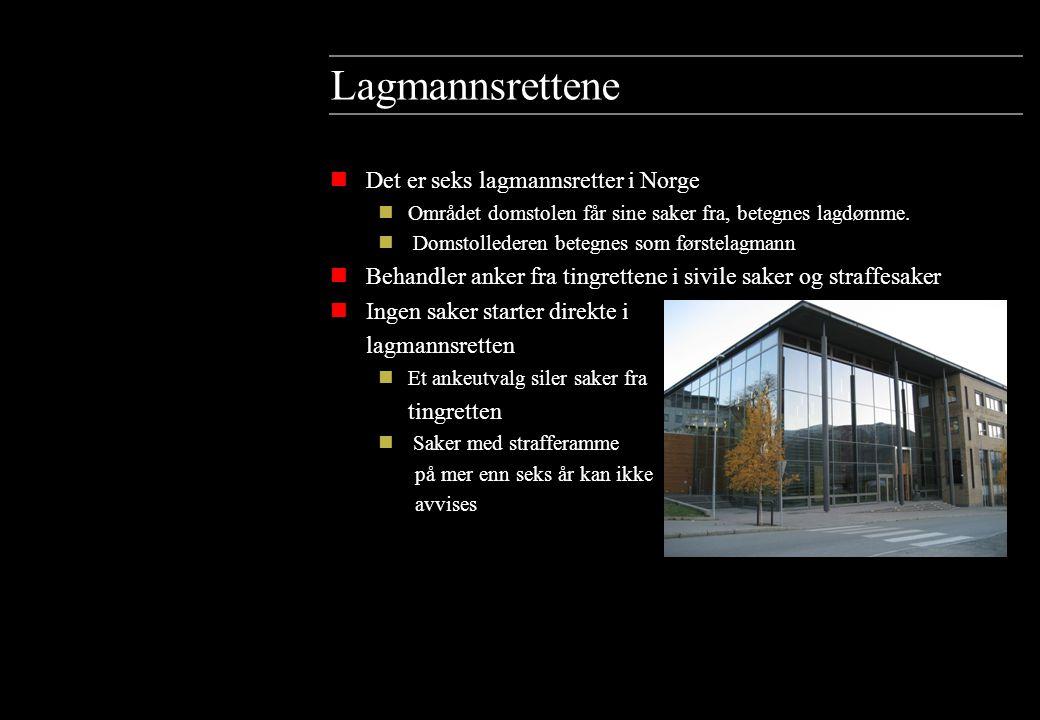 Lagmannsrettene Det er seks lagmannsretter i Norge