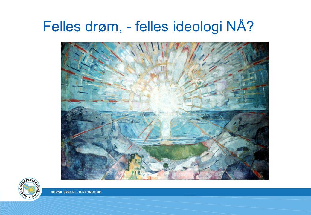 Felles drøm, - felles ideologi NÅ