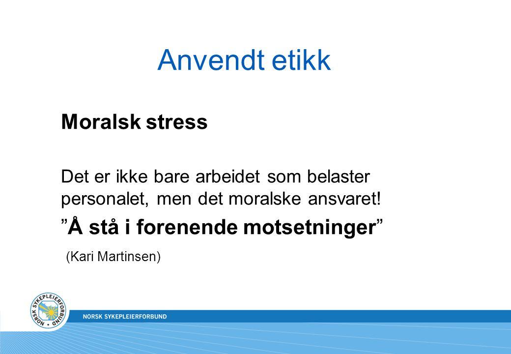 Anvendt etikk Moralsk stress