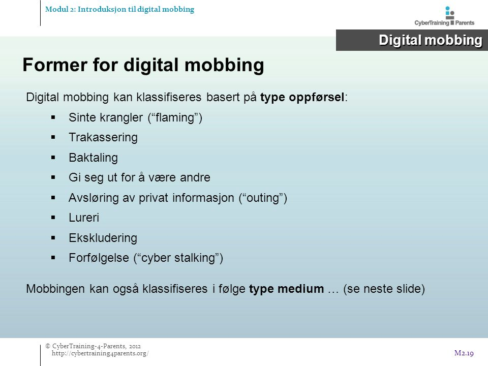 Former for digital mobbing
