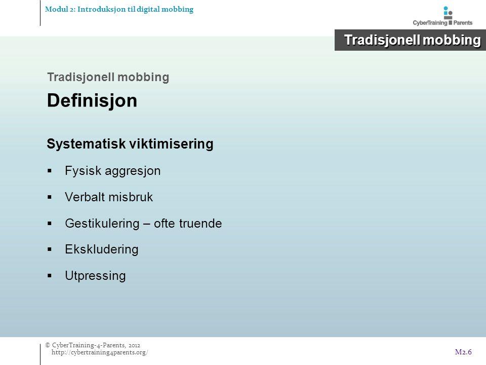 Definisjon Tradisjonell mobbing Systematisk viktimisering