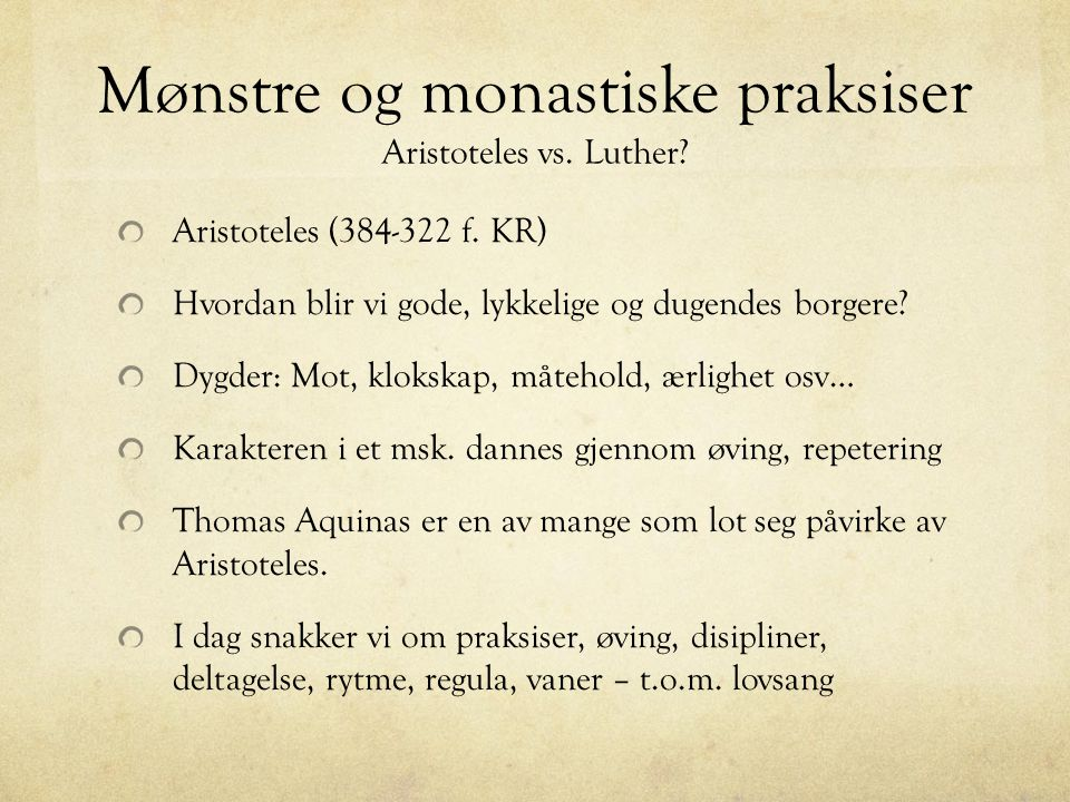 Mønstre og monastiske praksiser Aristoteles vs. Luther