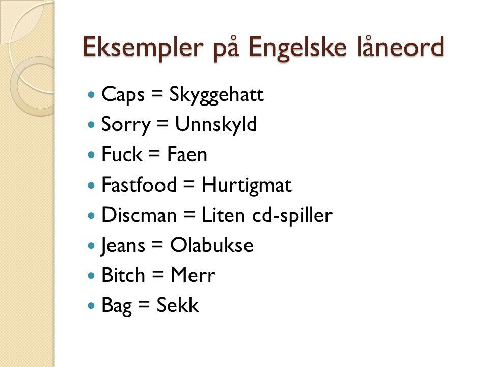 Eksempler på Engelske låneord
