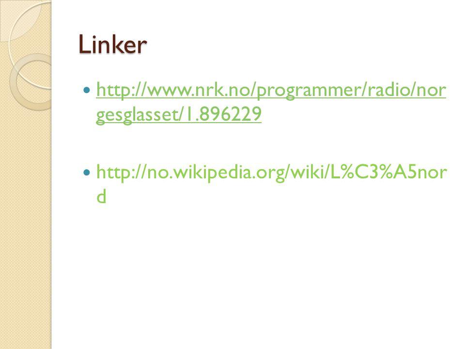 Linker http://www.nrk.no/programmer/radio/nor gesglasset/1.896229
