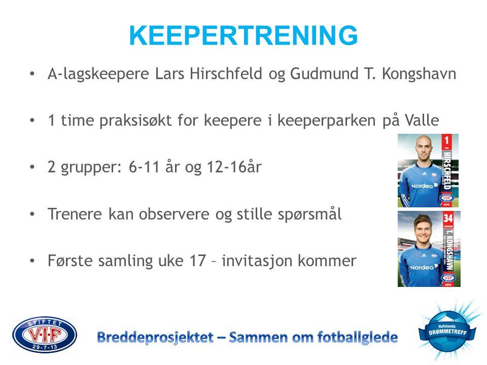 KEEPERTRENING A-lagskeepere Lars Hirschfeld og Gudmund T. Kongshavn