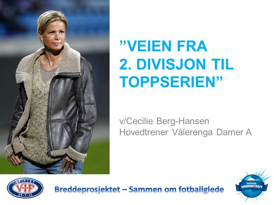 v/Cecilie Berg-Hansen Hovedtrener Vålerenga Damer A