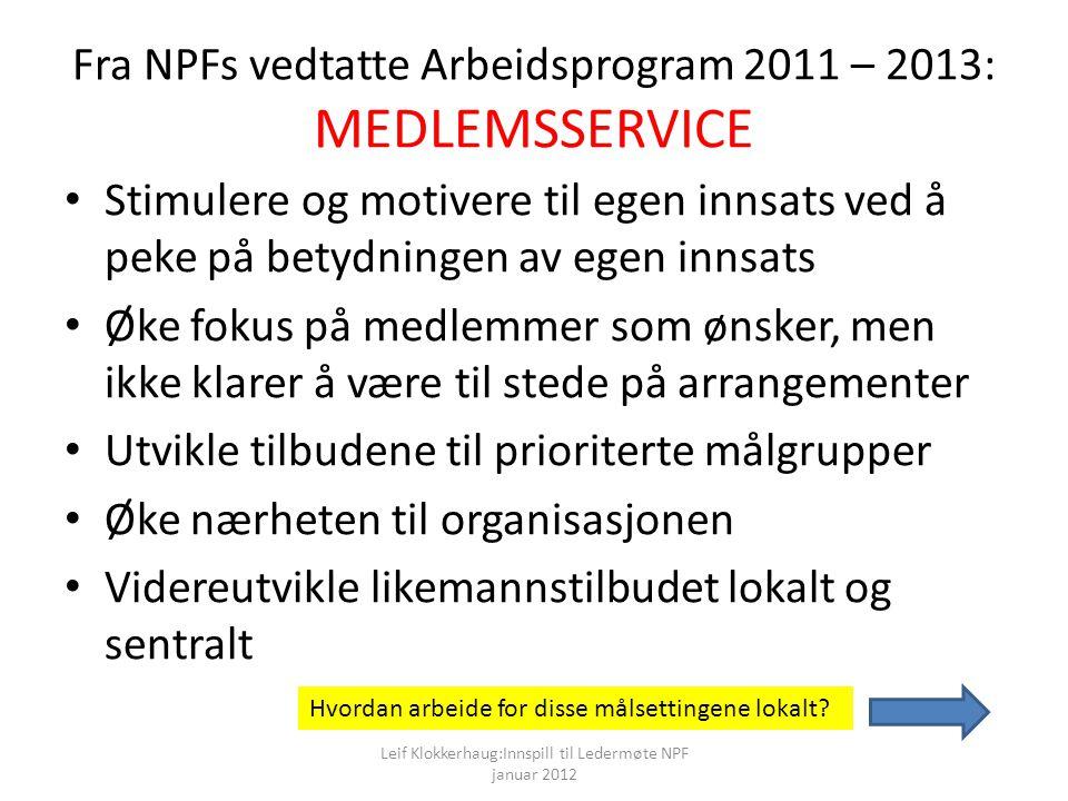 Fra NPFs vedtatte Arbeidsprogram 2011 – 2013: MEDLEMSSERVICE