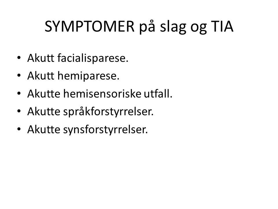 SYMPTOMER på slag og TIA