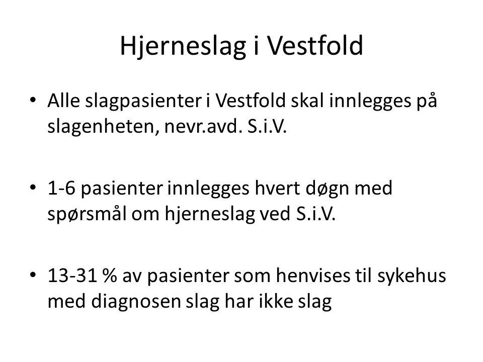 Hjerneslag i Vestfold Alle slagpasienter i Vestfold skal innlegges på slagenheten, nevr.avd. S.i.V.