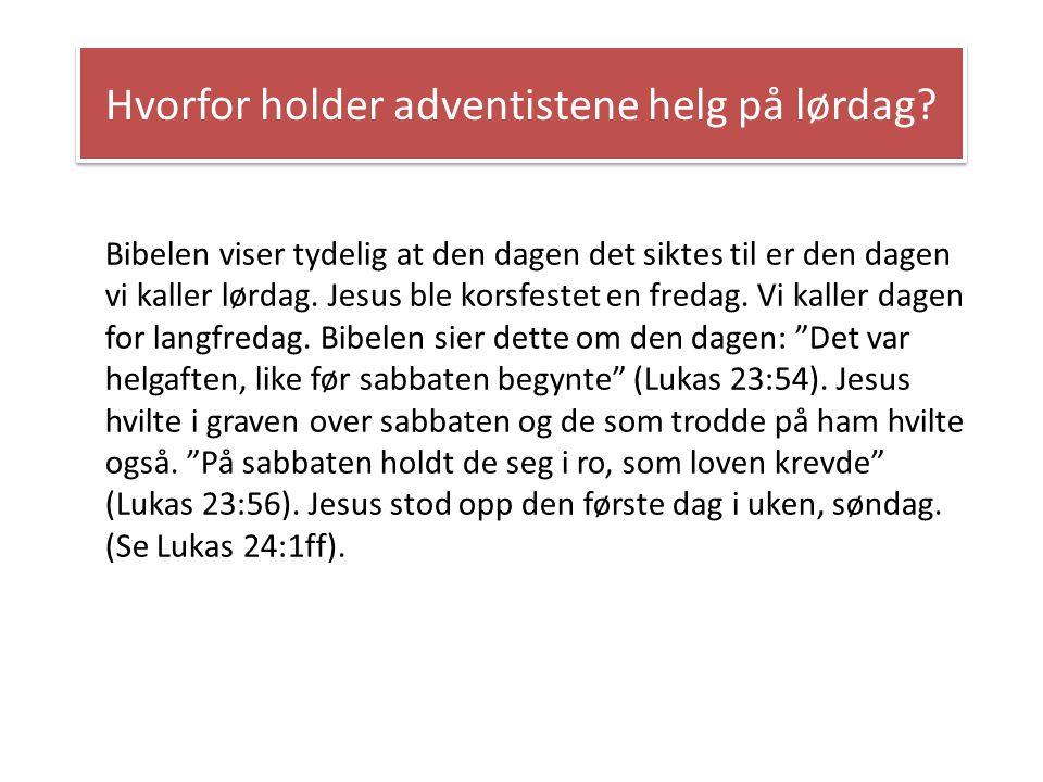 Hvorfor holder adventistene helg på lørdag