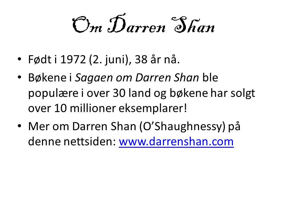 Om Darren Shan Født i 1972 (2. juni), 38 år nå.