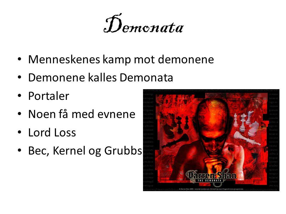 Demonata Menneskenes kamp mot demonene Demonene kalles Demonata