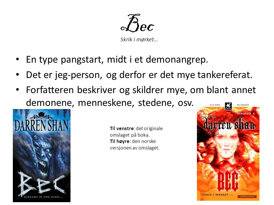 Bec En type pangstart, midt i et demonangrep.