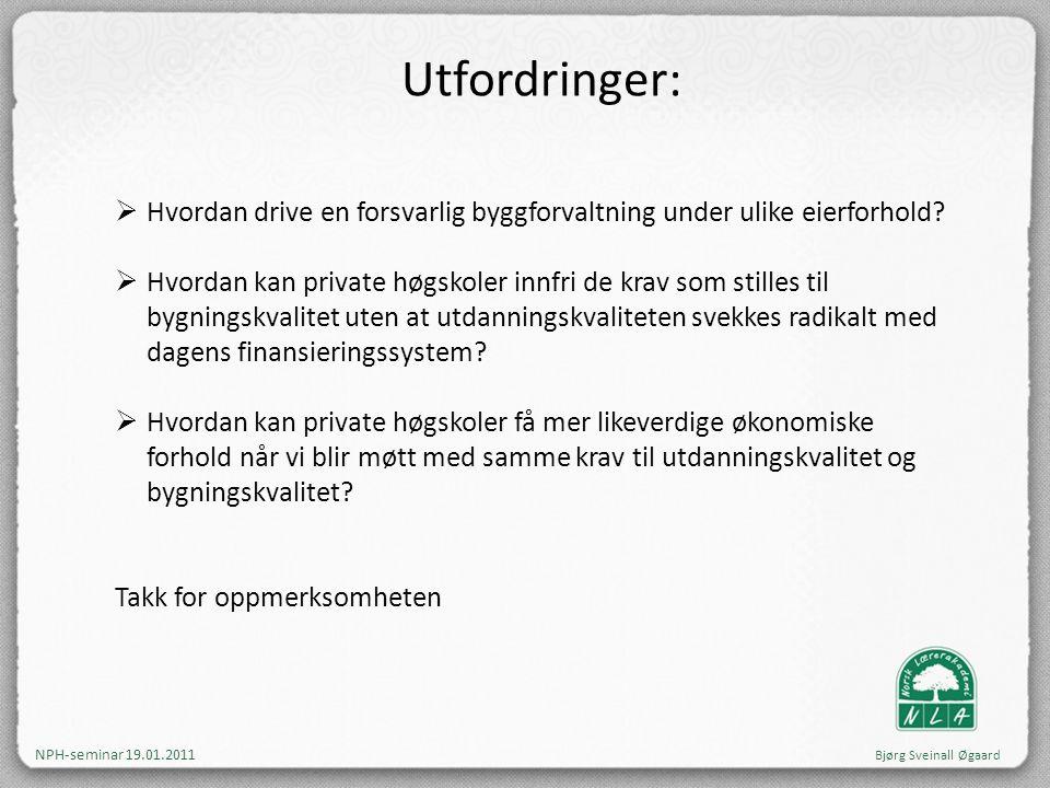Utfordringer: Hvordan drive en forsvarlig byggforvaltning under ulike eierforhold