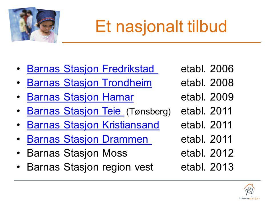 Et nasjonalt tilbud Barnas Stasjon Fredrikstad etabl. 2006