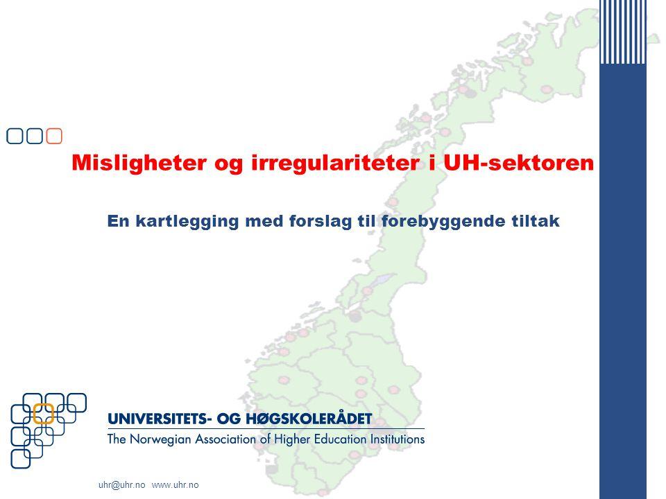 Misligheter og irregulariteter i UH-sektoren En kartlegging med forslag til forebyggende tiltak