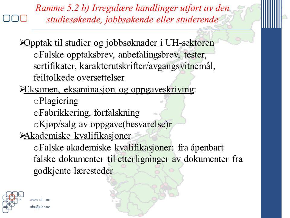 Ramme 5.2 b) Irregulære handlinger utført av den studiesøkende, jobbsøkende eller studerende