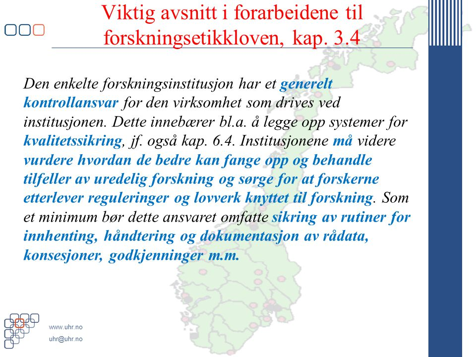 Viktig avsnitt i forarbeidene til forskningsetikkloven, kap. 3.4