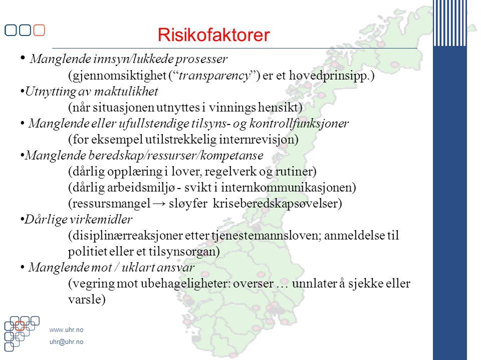 Risikofaktorer Manglende innsyn/lukkede prosesser