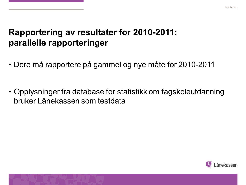 Rapportering av resultater for 2010-2011: parallelle rapporteringer