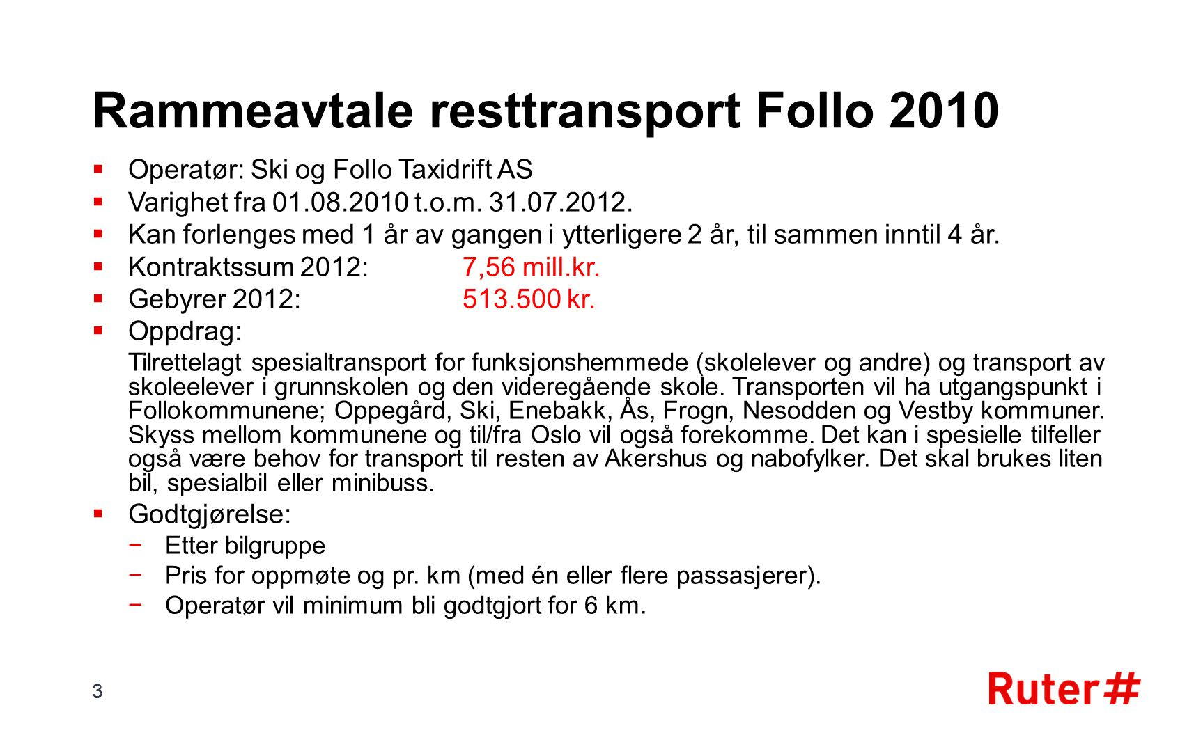 Rammeavtale resttransport Follo 2010