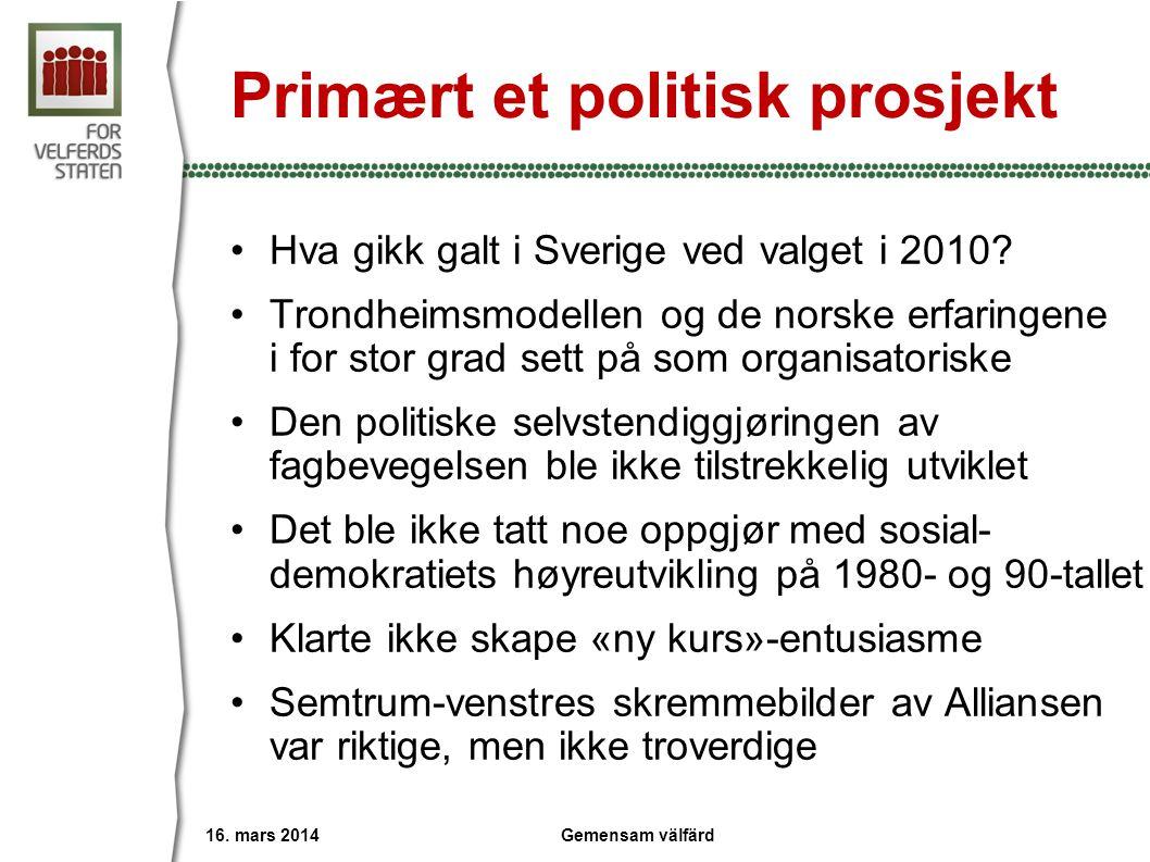 Primært et politisk prosjekt