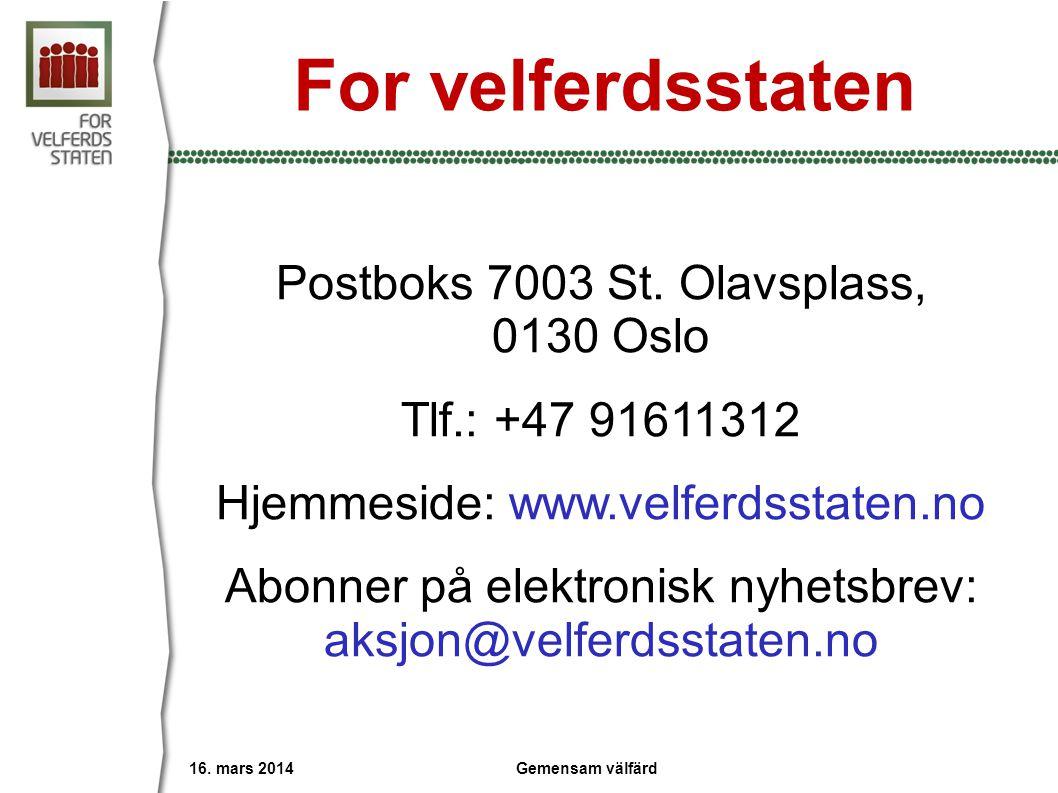 For velferdsstaten Postboks 7003 St. Olavsplass, 0130 Oslo