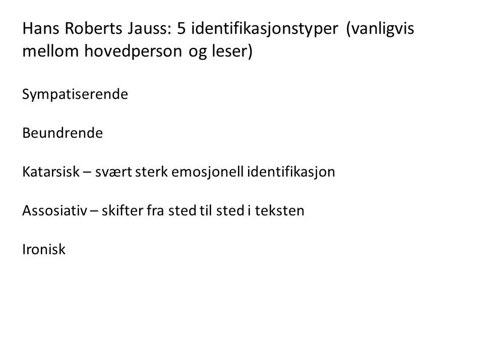 Hans Roberts Jauss: 5 identifikasjonstyper (vanligvis mellom hovedperson og leser)