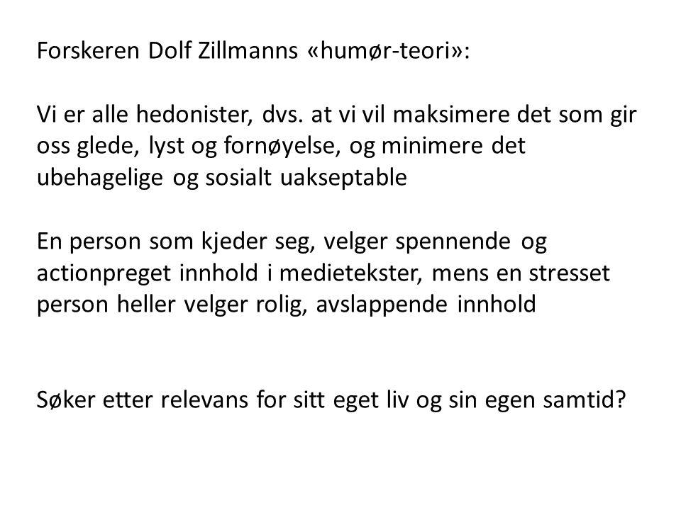 Forskeren Dolf Zillmanns «humør-teori»: