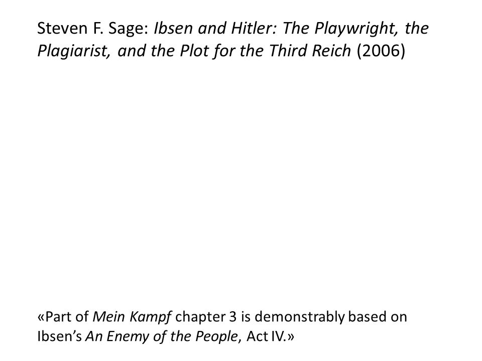 Steven F. Sage: Ibsen and Hitler: The Playwright, the Plagiarist, and the Plot for the Third Reich (2006)