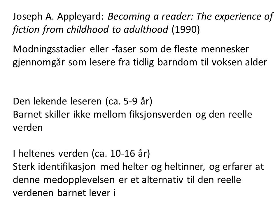 Joseph A. Appleyard: Becoming a reader: The experience of fiction from childhood to adulthood (1990)