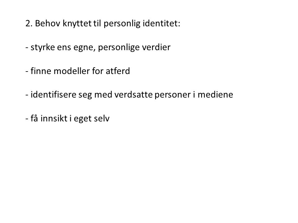 2. Behov knyttet til personlig identitet: