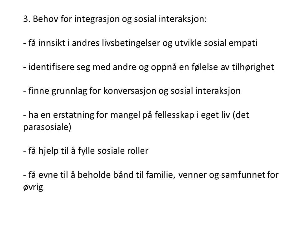 3. Behov for integrasjon og sosial interaksjon: