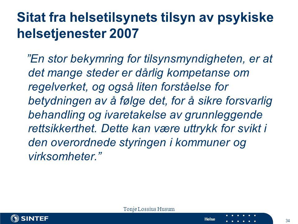 Sitat fra helsetilsynets tilsyn av psykiske helsetjenester 2007