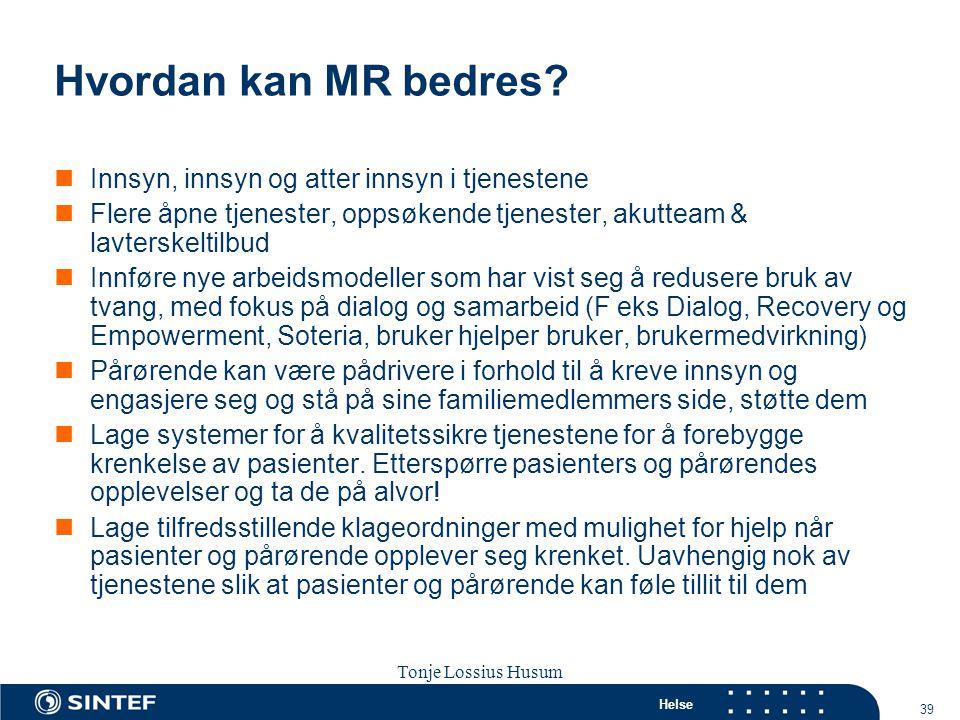 Hvordan kan MR bedres Innsyn, innsyn og atter innsyn i tjenestene