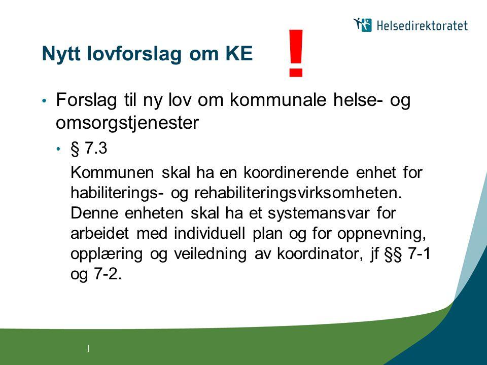 ! Nytt lovforslag om KE. Forslag til ny lov om kommunale helse- og omsorgstjenester. § 7.3.