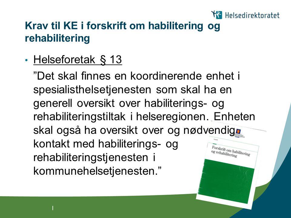 Krav til KE i forskrift om habilitering og rehabilitering