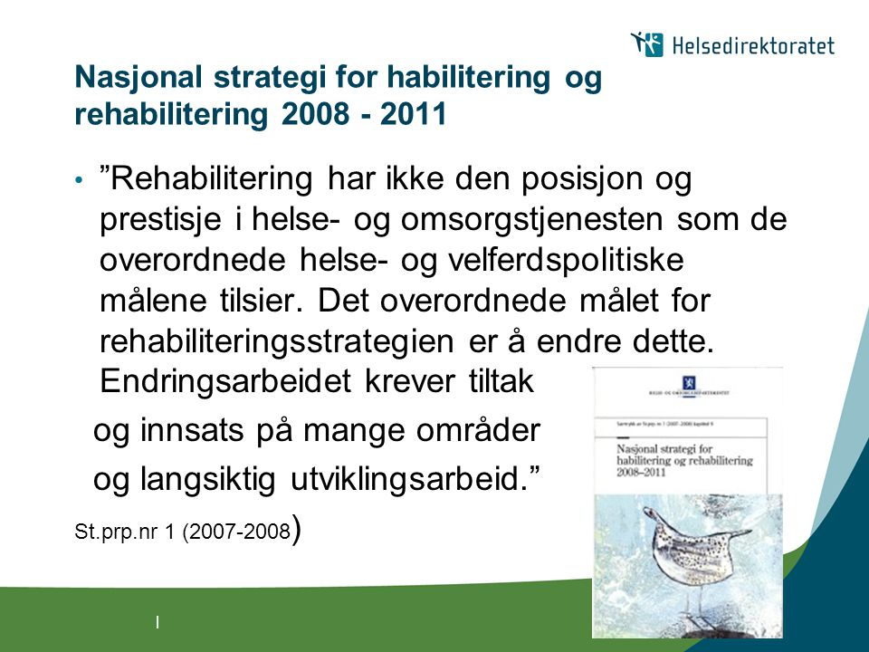 Nasjonal strategi for habilitering og rehabilitering 2008 - 2011