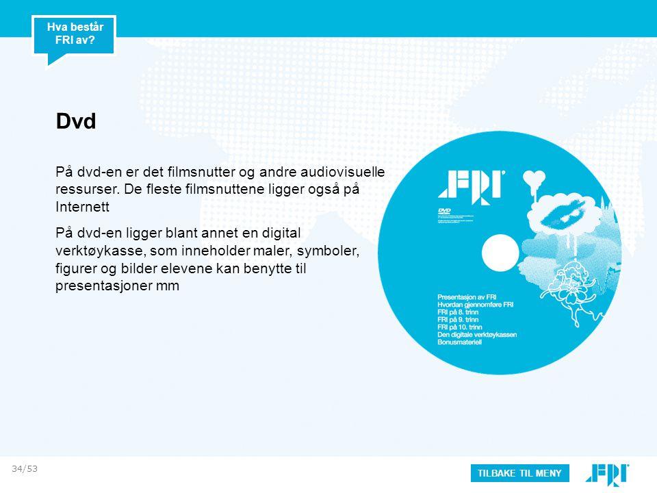 Hva består FRI av Dvd. På dvd-en er det filmsnutter og andre audiovisuelle ressurser. De fleste filmsnuttene ligger også på Internett.