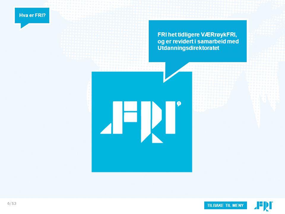 Hva er FRI FRI het tidligere VÆRrøykFRI, og er revidert i samarbeid med Utdanningsdirektoratet. 6/53.