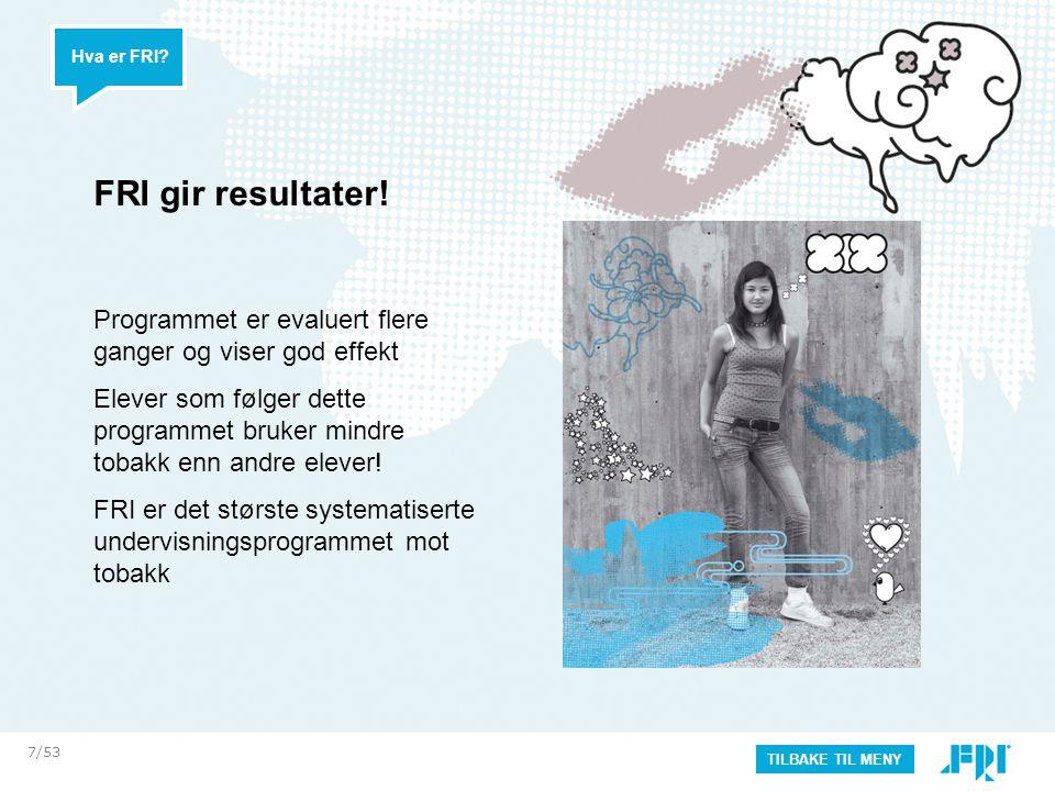Hva er FRI FRI gir resultater! Programmet er evaluert flere ganger og viser god effekt.