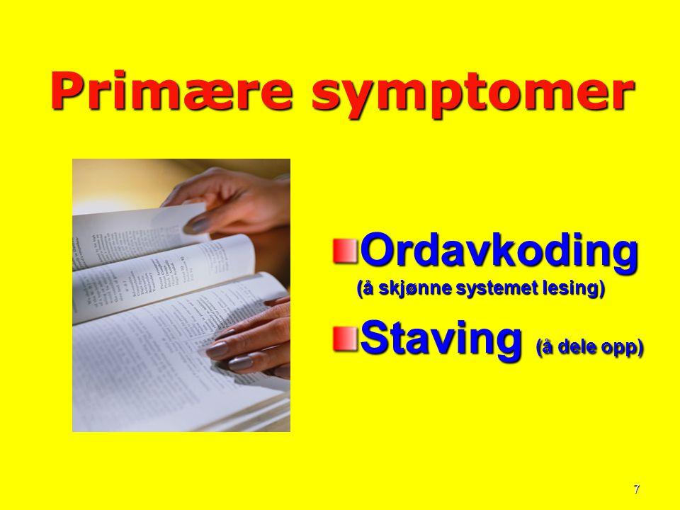 Primære symptomer Ordavkoding (å skjønne systemet lesing)