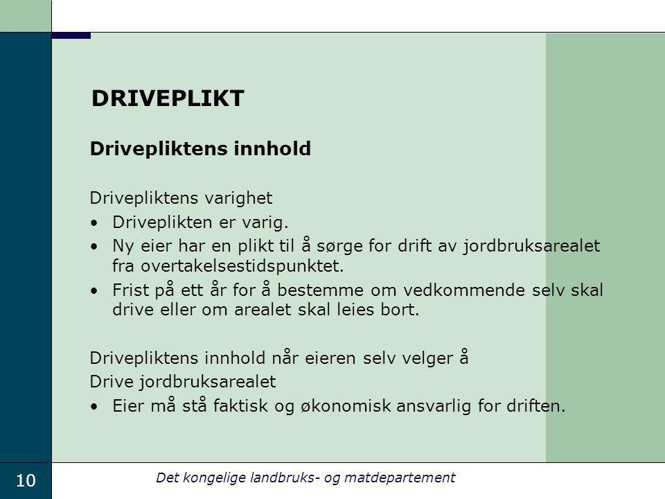 DRIVEPLIKT Drivepliktens innhold Drivepliktens varighet