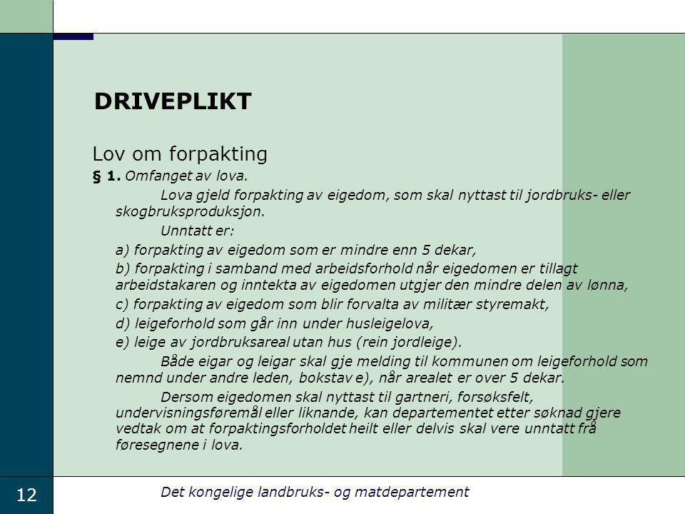 DRIVEPLIKT Lov om forpakting § 1. Omfanget av lova.