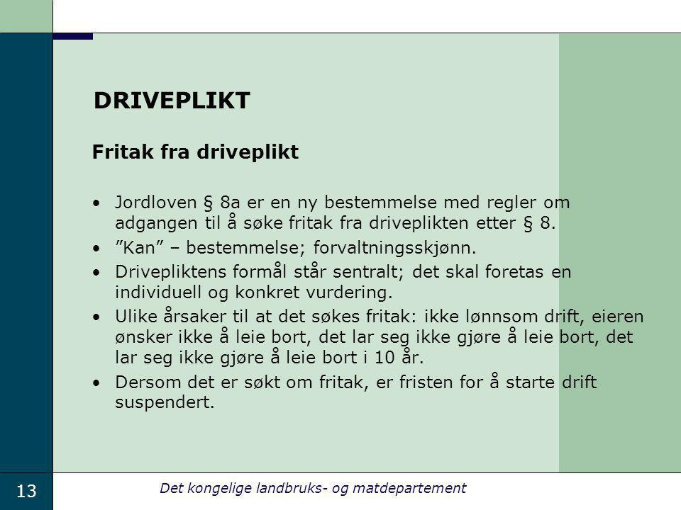 DRIVEPLIKT Fritak fra driveplikt