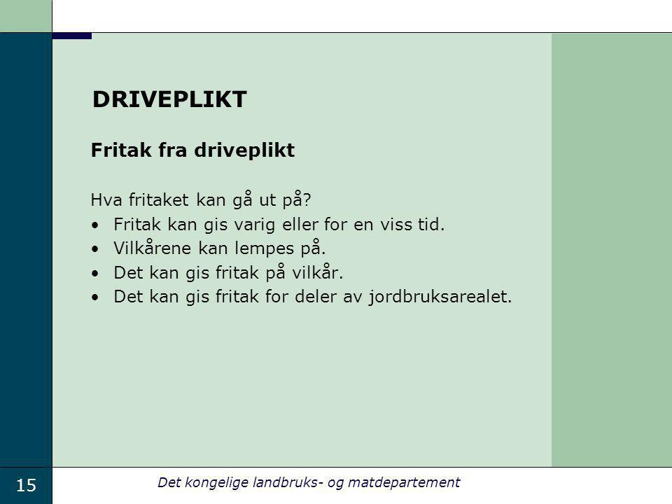 DRIVEPLIKT Fritak fra driveplikt Hva fritaket kan gå ut på