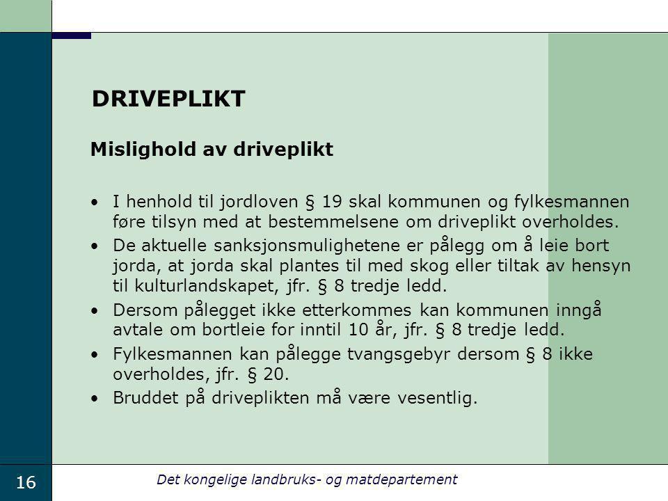 DRIVEPLIKT Mislighold av driveplikt