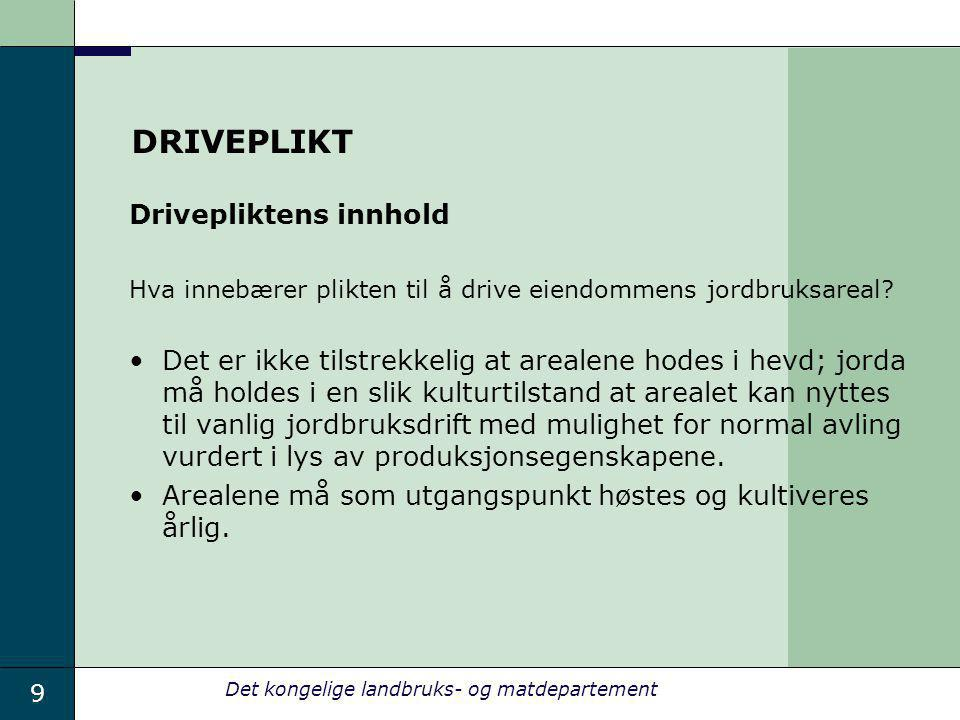 DRIVEPLIKT Drivepliktens innhold